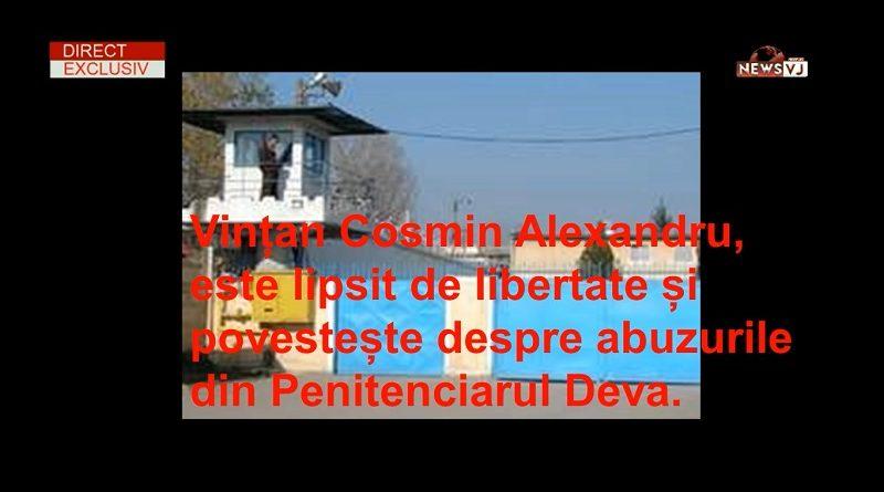 Comunicat de presa: Penitenciarul Deva. Vințan Cosmin Alexandru, este lipsit de libertate și povestește despre abuzurile din Penitenciarul Deva
